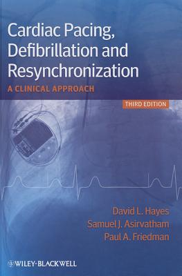 Cardiac Pacing, Defibrillation and Resynchronization By Hayes, David L.