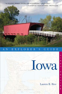 An Explorer's Guide Iowa By Rice, Lauren R.