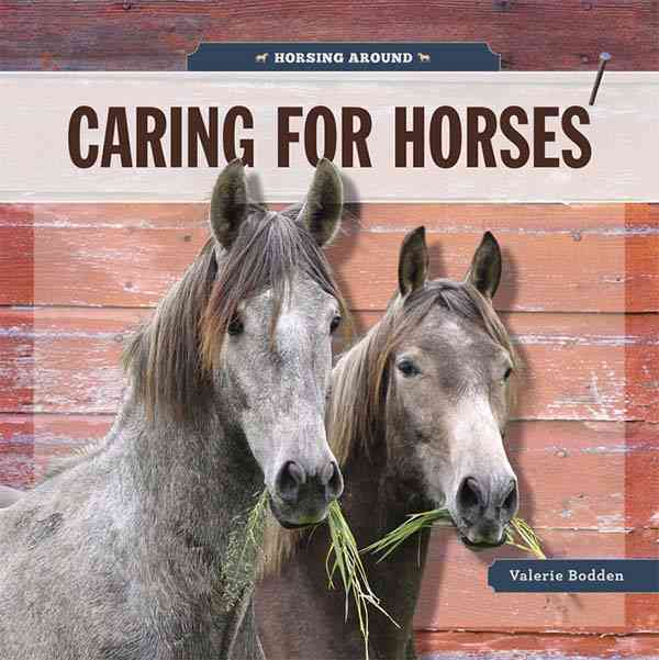 Caring for Horses By Bodden, Valerie